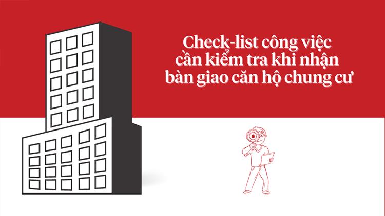 Lần ĐẦU TIÊN nhận bàn giao căn hộ khách hàng cần kiểm tra những gì